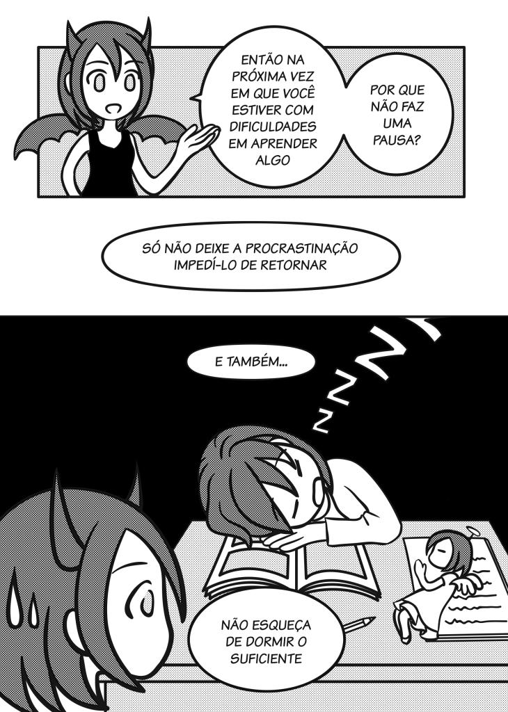 Página 23: Demônio: Então na próxima vez em que você estiver com dificuldades em aprender algo, por que não faz uma pausa? Só não deixe a procrastinação impedí-lo de retornar. E também... Não esqueça de dormir o suficiente.